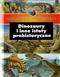Dinozaury i inne istoty prehistoryczne
