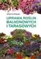 Uprawa roślin balkonowych i tarasowych