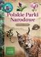 Polskie parki narodowe. Młody obserwator przyrody