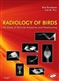 Radiology of Birds: An Atlas of Normal Anatomy and ...