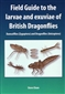 Field Guide to the Larvae and Exuviae of British Dragon