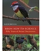Birds New to Science: Fifty Years of Avian Discoveries