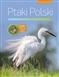 Ptaki Polski. Encyklopedia ilustrowana