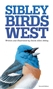 The Sibley Field Guide to Birds of Western N. America