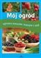 Mój ogród uprawa, owoców, warzyw i ziół