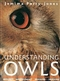 Understanding Owls:Biology Management Breeding Training