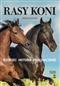 Rasy koni. Wzorzec, historia, przeznaczenie