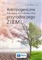 Antropogeniczne zmiany środowiska przyrodniczego Ziemi