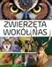 Zwierzęta wokół nas. Encyklopedia ilustrowana