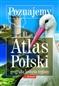 Poznajemy. Atlas Polski