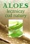 Aloes leczniczy cud natury
