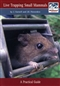 Live Trapping of Small Mammals: A Practical Guide