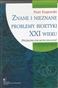 Znane i nieznane problemy bioetyki XXI w